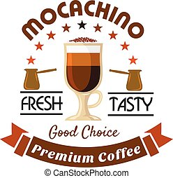 Premium coffee drinks badge with caffe mocha - Tall cup of...