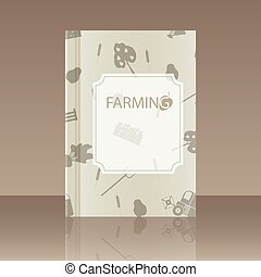 Realistic design element Book about farming - Book about...
