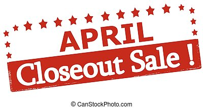 April closeout sale - Rubber stamp with text April closeout...
