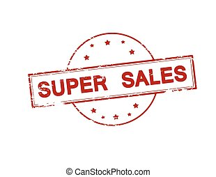 Super sales - Rubber stamp with text super sales inside,...