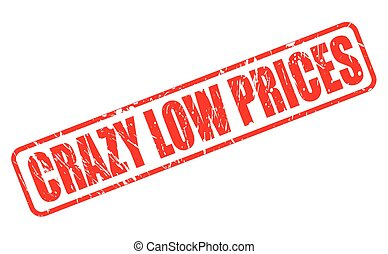 CRAZY LOW PRICES RED STAMP TEXT ON WHITE