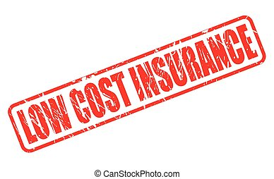 LOW COST INSURANCE RED STAMP TEXT ON WHITE