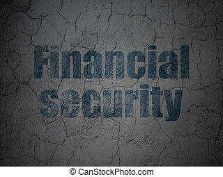 Safety concept: Financial Security on grunge wall background