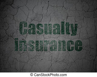 Insurance concept: Casualty Insurance on grunge wall...