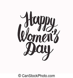 Happy Womens Day letterrring - Hand lettering calligraphy...