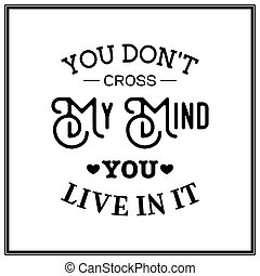 Love. Quote Typographical Background. - You don t cross my...