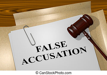 False Accusation legal concept - 3D illustration of 'FALSE...