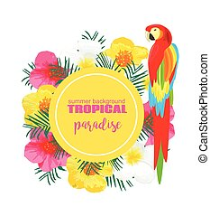 Tropical Summer Poster with Parrot, Exotic Flowers, Palm Leaves. Vector Illustration for Banner, Backdrop, t-shirt, Greeting Card, Textile