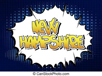 New Hampshire - Comic book style word on comic book abstract...