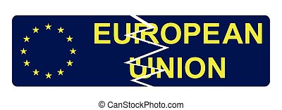 European Union broken sign resulting from the exit of the...