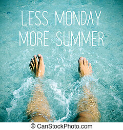 man into the water and text less monday more summer -...
