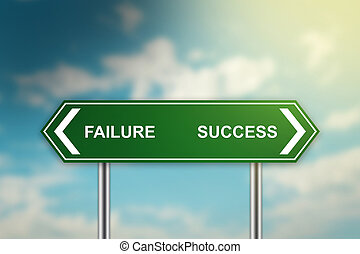 failure and success on green road sign