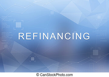 Refinancing word on blurred and polygon background -...