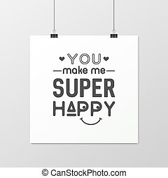 Love Quote Typographical Background - You make me super...