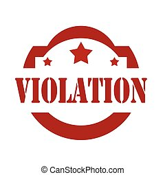 Violation-red stamp - Red stamp with text Violation,vector...