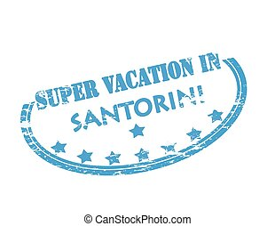 Super vacation in Santorini - Rubber stamp with text super...