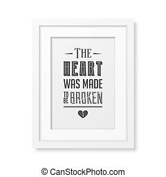 Love Quote Typographical Background - The heart was made to...