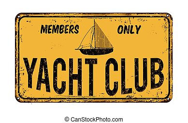 Yacht club vintage rusty metal sign on a white background,...