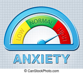 High Anxiety Means Nerves And Stress Indicator - High...