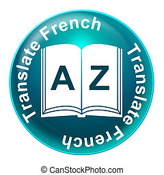 Translate French Shows Learning Educating And Studying -...