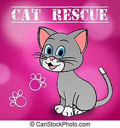 Cat Rescue Indicates Pets Saving And Recovering - Cat Rescue...