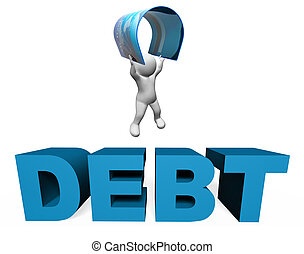 Debt Credit Card Means Financial Obligation And Arrears 3d...