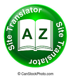 Site Translator Indicates Foreign Language And Educated -...
