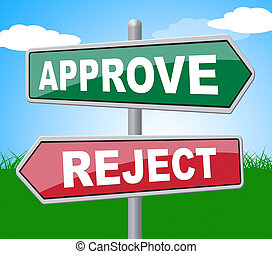 Approve Reject Represents Signboard Assurance And Refused -...