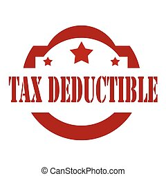 Tax Deductible-stamp - Stamp with text Tax Deductible,vector...