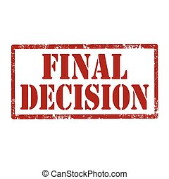 Final Decision-stamp - Grunge rubber stamp with text Final...