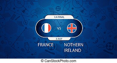Soccer infographic template. Match of the day. France vs Nothern Ireland