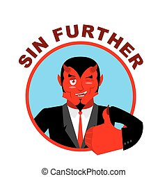 Devil shows well. Sign all right. Sin Further. Thumbs up....