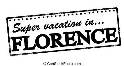 Super vacation in Florence - Rubber stamp with text super...