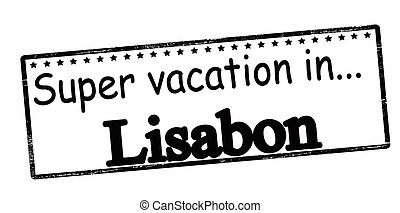 Super vacation in Lisabon - Rubber stamp with text super...