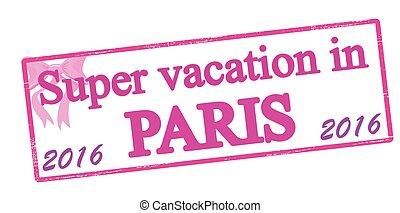 Super vacation in Paris