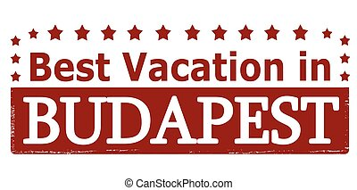 Best vacation in Budapest - Rubber stamp with text best...