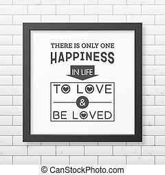 Love. Quote Typographical Background. - There is only one...