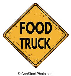 Food truck yellow road sign - Food truck vintage rusty...