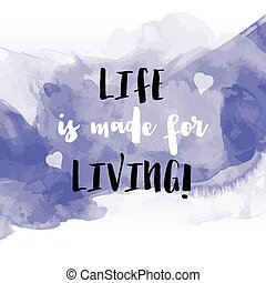 inspirational quote watercolor - Grunge style watercolour...