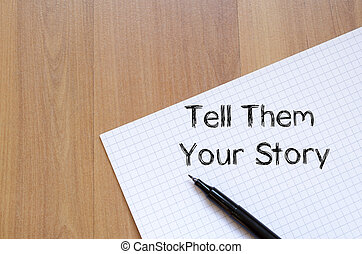 Tell them your story write on notebook
