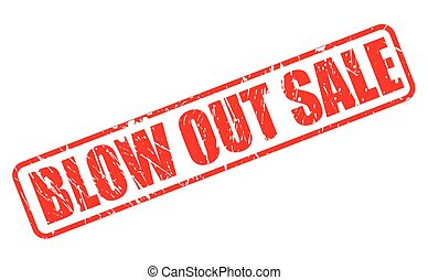 BLOW OUT SALE RED STAMP TEXT ON WHITE