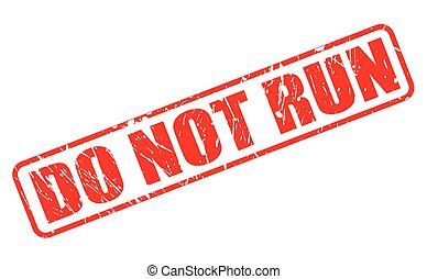 DO NOT RUN RED STAMP TEXT