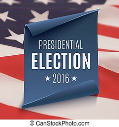 Presidential Election 2016 background on blue curved paper...