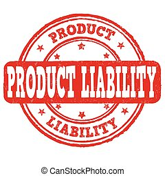 Product liability stamp - Product liability grunge rubber...