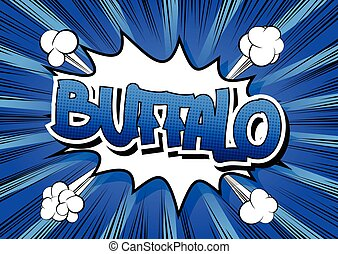 Buffalo - Comic book style word on comic book abstract...