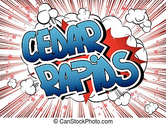 Cedar Rapids - Comic book style word on comic book abstract...