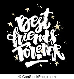 Best friends forever Lettering motivation poster Ink...