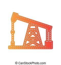 Oil drilling rig sign. Orange applique isolated.