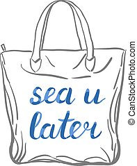 Sea u later lettering. Brush hand lettering on a sample tote...