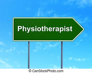 Health concept: Physiotherapist on road sign background -...